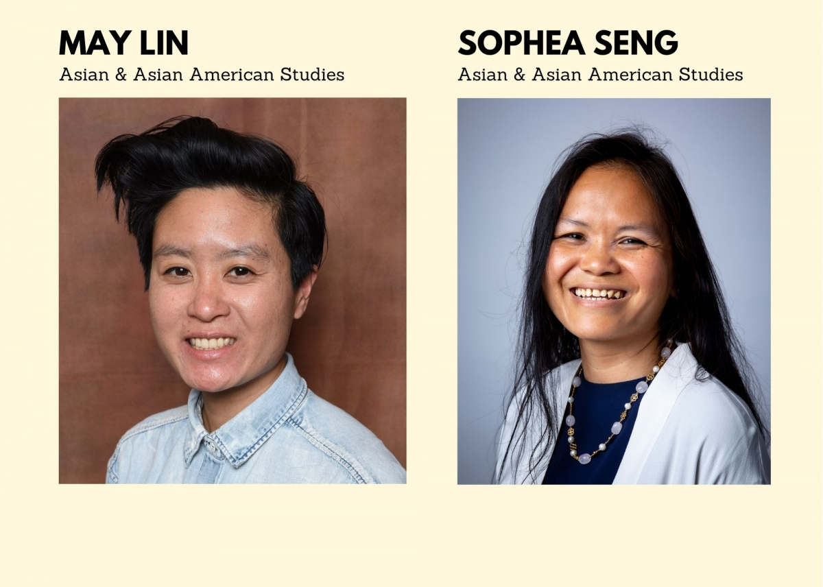 Welcome to our new Assistant Professors in Asian American Studies, Dr. May Lin & Dr. Sophea Seng!