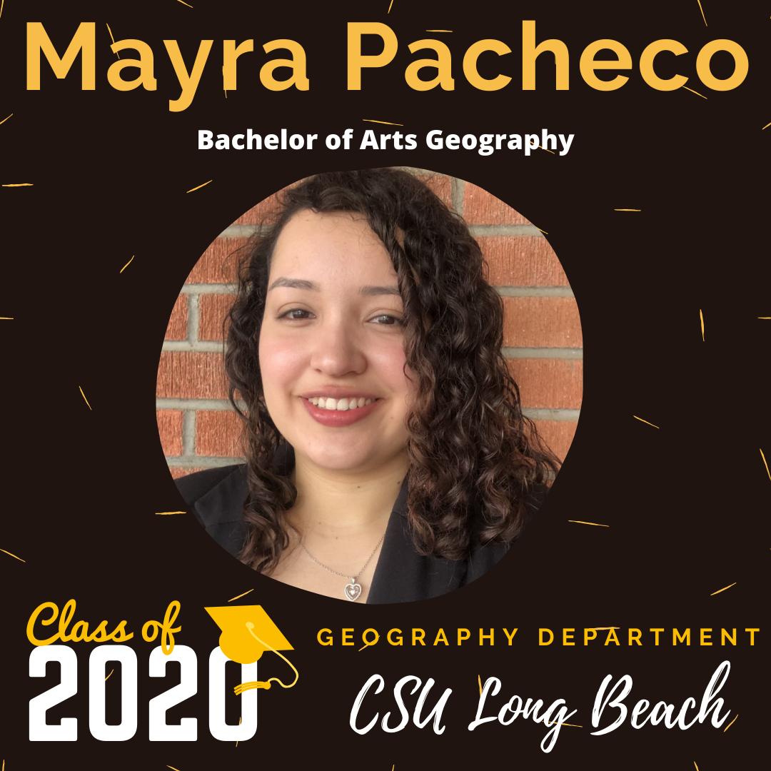 Mayra Pacheco - CSULB GEOG 2020 Graduating Student SM Post