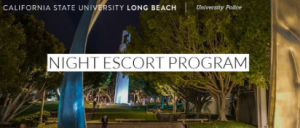 This image is a picture of the CSULB campus at night. The image has Night Escort Program on top of the image.