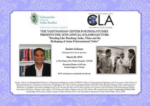 2018 Solanki Lecture: Bending Like Bandung: India, China and the Reshaping of Asian & International Order, March 20th