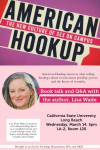 Sociologist Dr. Lisa Wade (Occidental College) will be coming to campus for a conversation about her new book, American Hookup: The New Culture of Sex on Campus.